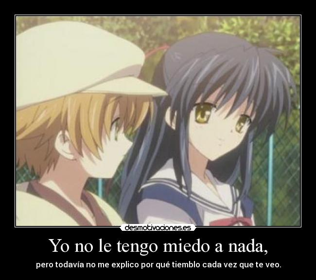 carteles miedo gatitosfelices as503 shima misae clannad after story jaime sabines scare temblar iloveyou withyou desmotivaciones