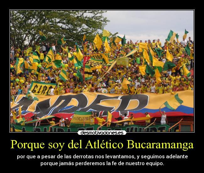 Porque Soy Del Atletico Bucaramanga Desmotivaciones
