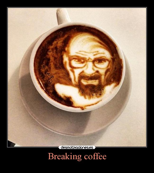 Breaking coffee -
