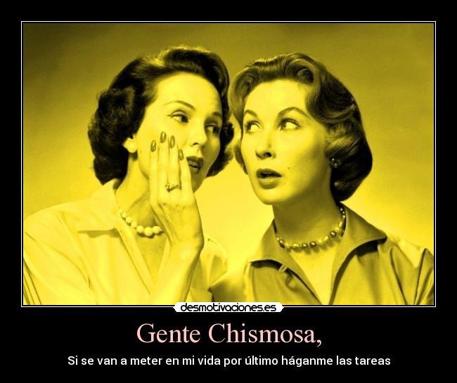 Gente Chismosa, | Desmotivaciones