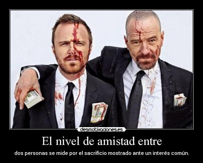carteles amistad rapyeah breaking bad 24fps desmotivaciones
