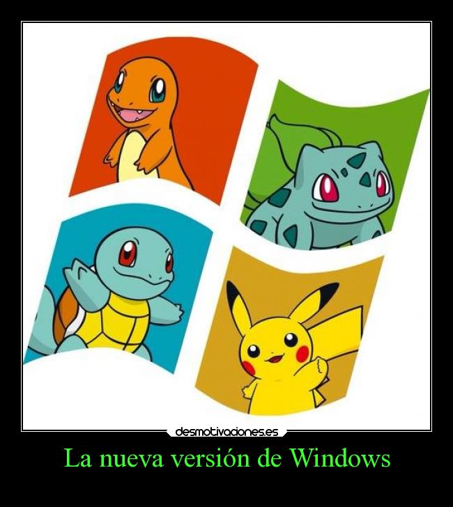 carteles pokemon anime otaku pokemon devilbrigade windows pikachu charmander bulbasaur squirtle genial cool desmotivaciones