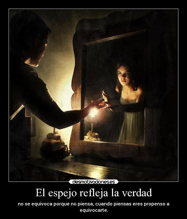 El Alma es como un espejo que refleja todo lo que en él es proyectado