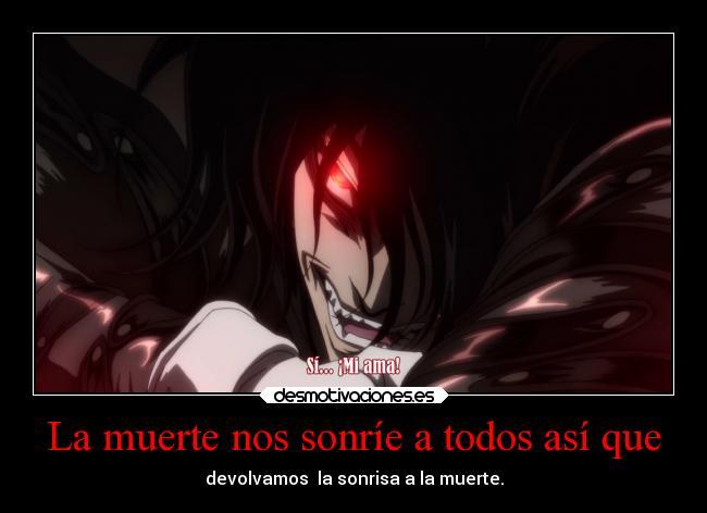 carteles muerte anime otaku manga hellsing alucard devilbrigade mukuroattacks infiernodeangeles desmotivaciones