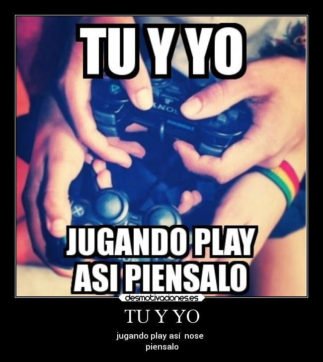 tu y yo Jugando Play Así