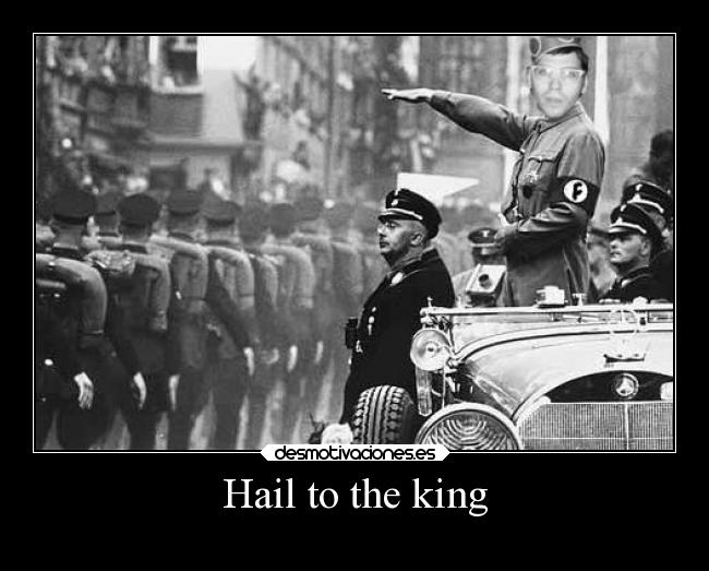 Hail to the king -