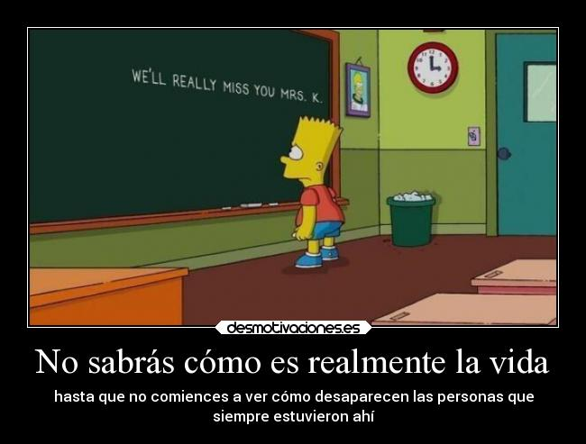 carteles vida eften los simpsons will really miss you mrs vida madurar despedida desmotivaciones