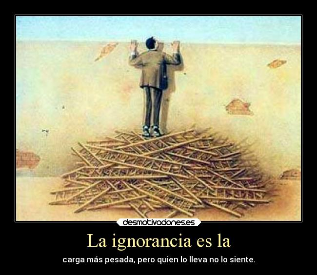 ignorante? no lo seas.