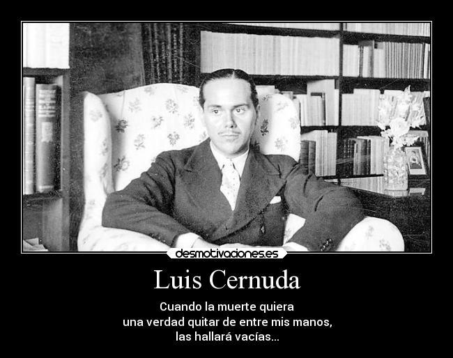 Luis Cernuda Desmotivaciones
