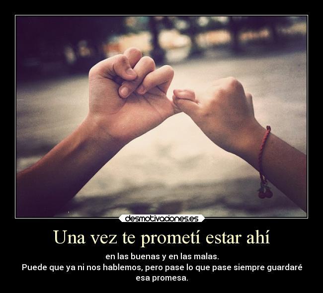 carteles promesas guardar amistad amor distancia desmotivaciones