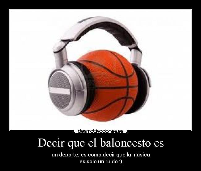 Decir que el baloncesto es | Desmotivaciones