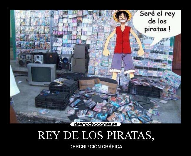Rey De Los Piratas Desmotivaciones