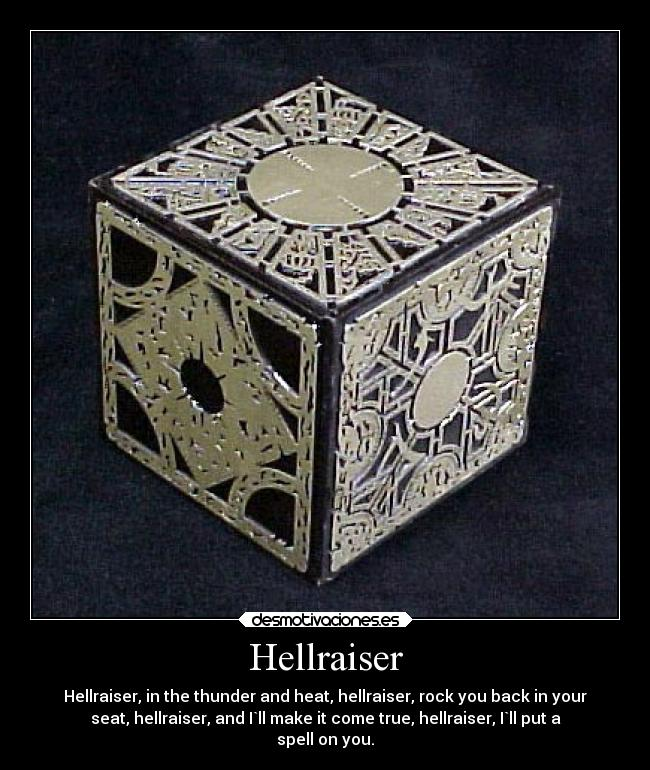 Hellraiser - Hellraiser, in the thunder and heat, hellraiser, rock you back in your seat, hellraiser, and I`ll make it come true, hellraiser, I`ll put a spell on you.