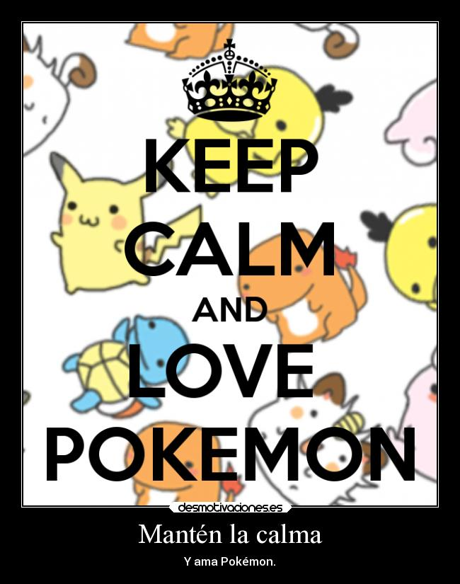 carteles pokemon anime otaku devilbrigade keep calm and love calma meowth pikachu squirtle charmander psyduc desmotivaciones