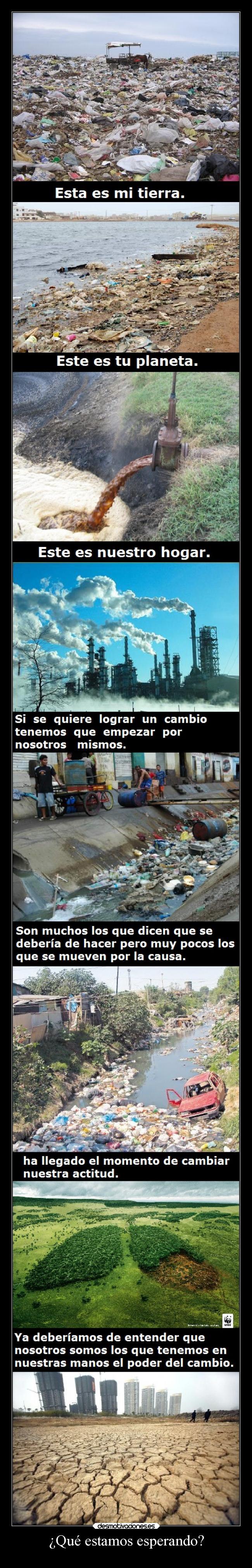 carteles calentamiento global deforestacion contaminacion ambiental todo nuestra culpa tenemos que cambiar desmotivaciones