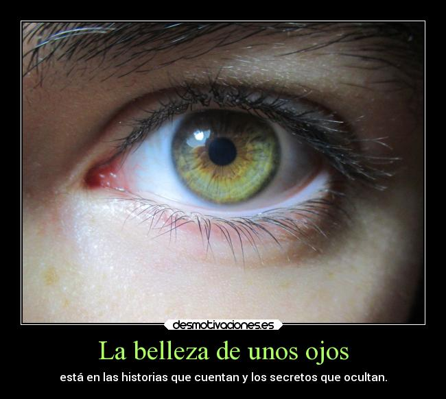 La Belleza De Unos Ojos Desmotivaciones