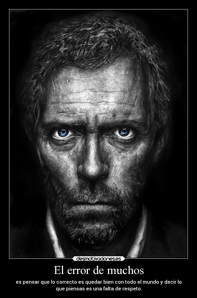 carteles ignorancia doctor gregory house hugh laurie noeslupus desmotivaciones