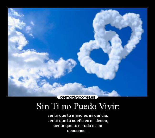 No Puedo Vivir Sin Ti Mi Amor Te Amo | LZK Gallery