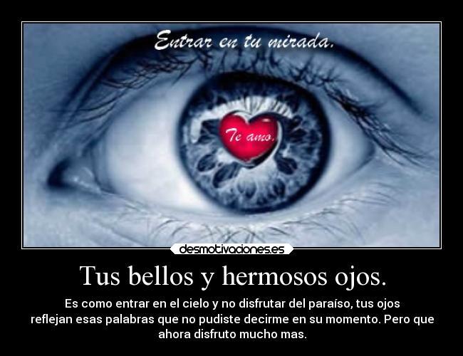 Tus Bellos Y Hermosos Ojos.