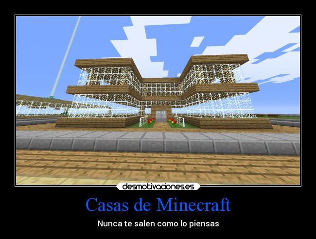 Casas de Minecraft | Desmotivaciones