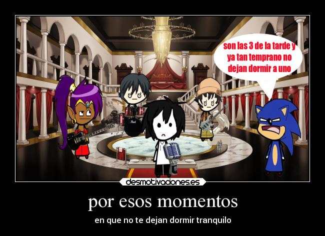 carteles dormir internet thesonicx33 jeff the killer shantae makoto yuki banda dejan desmotivaciones