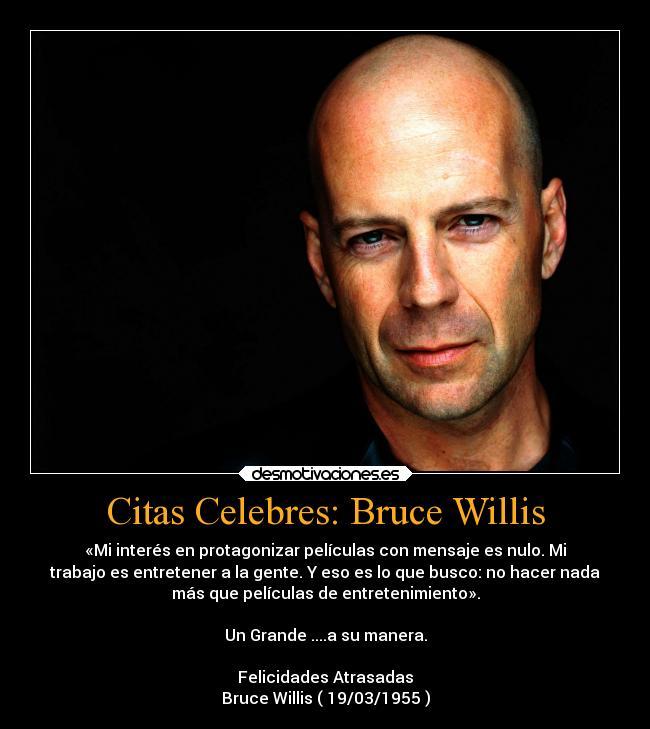 Resultado de imagen de Frases de cine; Bruce Willis