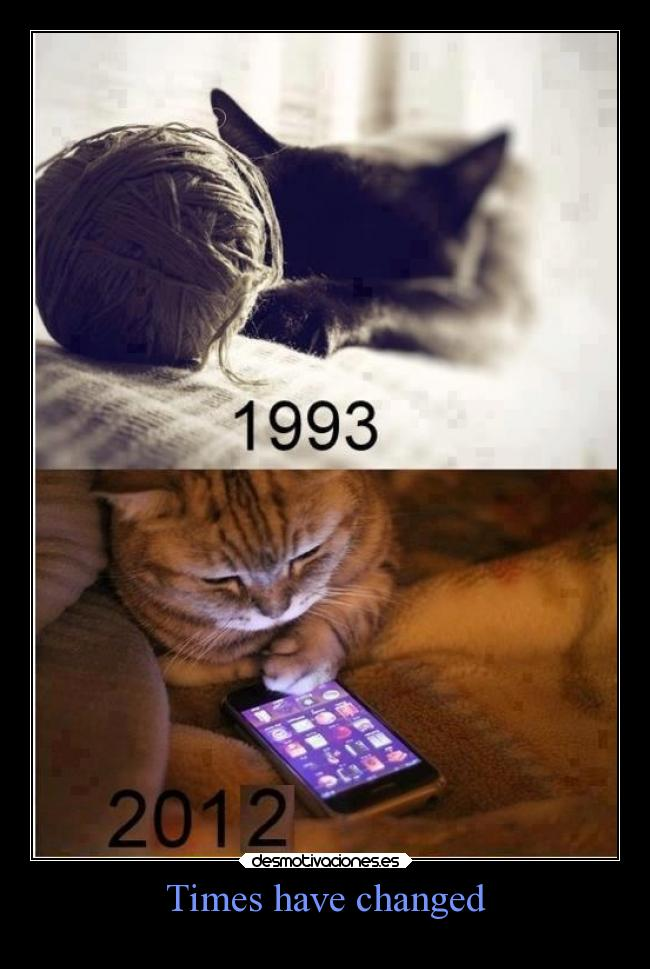 Times have changed -