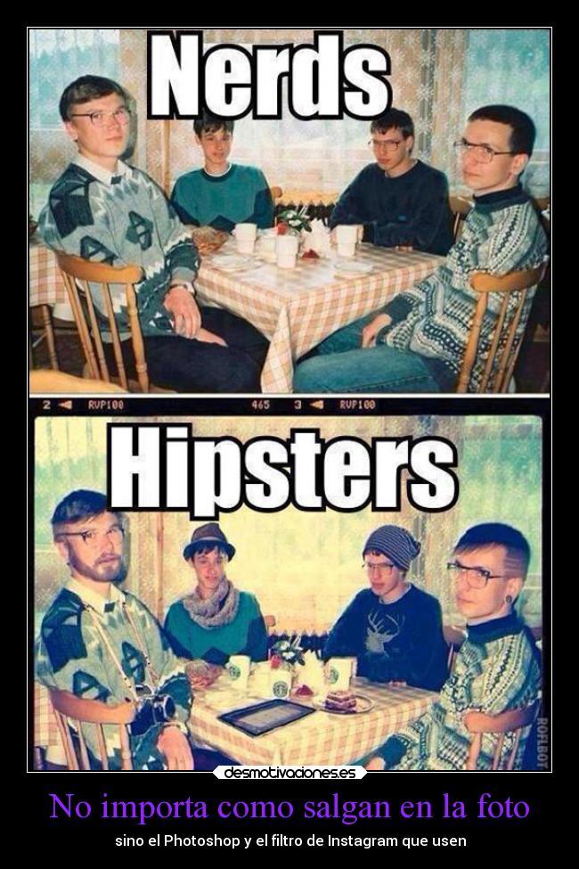 carteles graciosas photoshop instagram nerds hipsters desmotivaciones