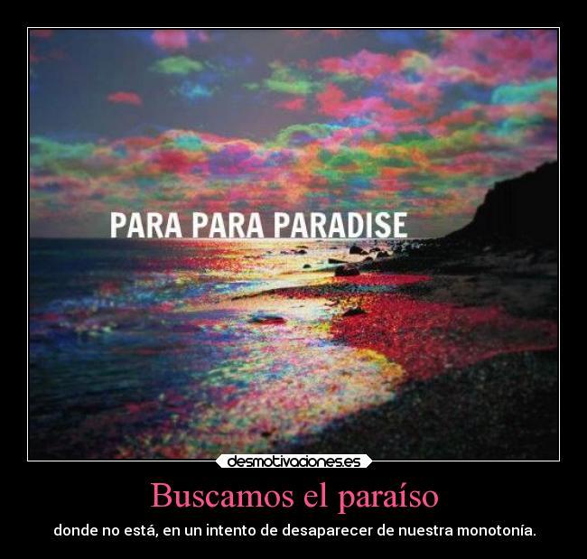 Buscamos El Paraíso Desmotivaciones