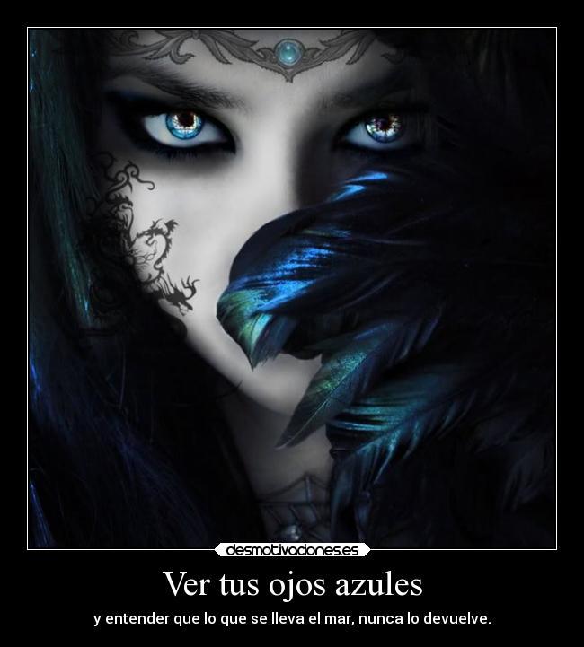 Ver Tus Ojos Azules Desmotivaciones