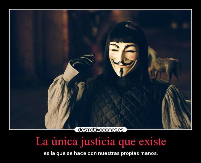 La única Justicia Que Existe Desmotivaciones