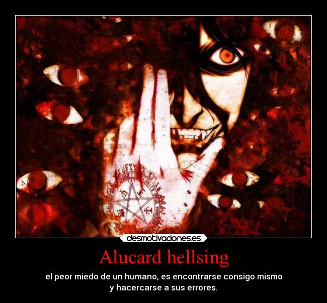 carteles enfados destino desmotivaciones debilidad criticas confianza ausencia alma alegria anime hellsing desmotivaciones