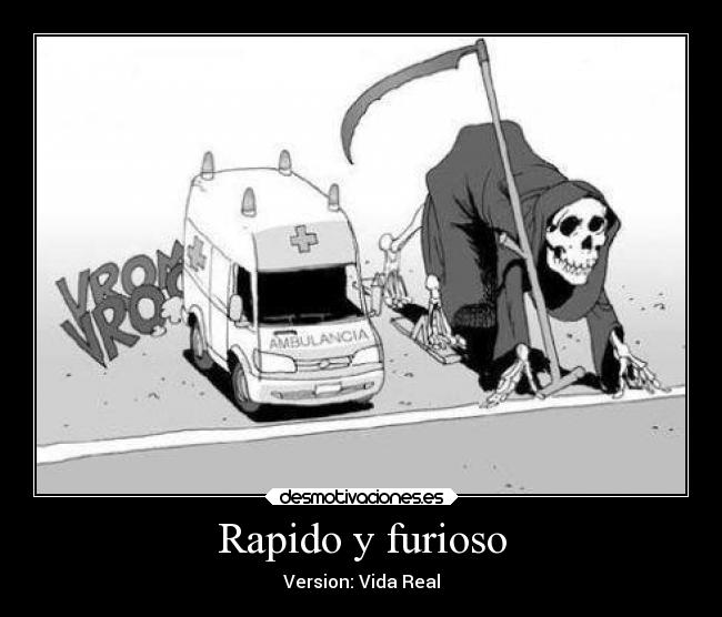 Rapido y furioso - Version: Vida Real