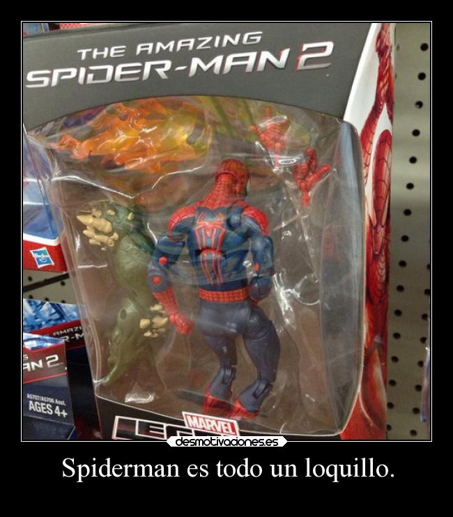 Spiderman es todo un loquillo. -
