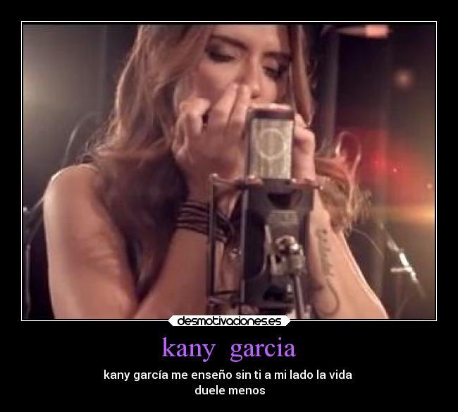 Kany Garcia Desmotivaciones