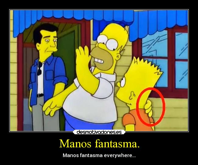 Manos fantasma. - Manos fantasma everywhere...