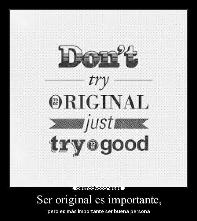 Ser Original Es Importante Desmotivaciones