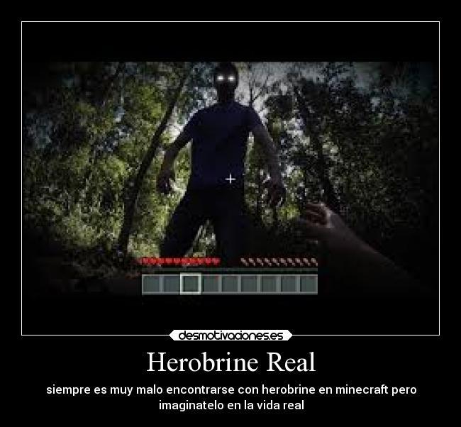 Herobrine real desmotivaciones for Videos de minecraft en la vida real
