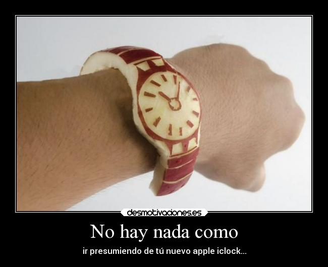 carteles humor apple reloj clock iclock iwatch desmotivaciones