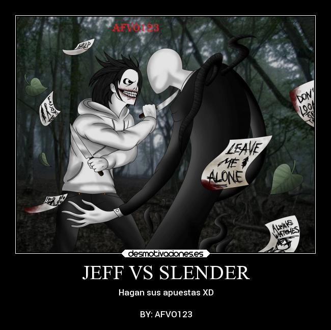JEFF VS SLENDER - Hagan sus apuestas XD  BY: AFVO123