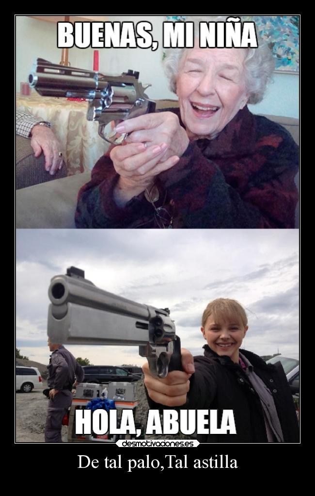 carteles humor pistolas abuela nieta desmotivaciones