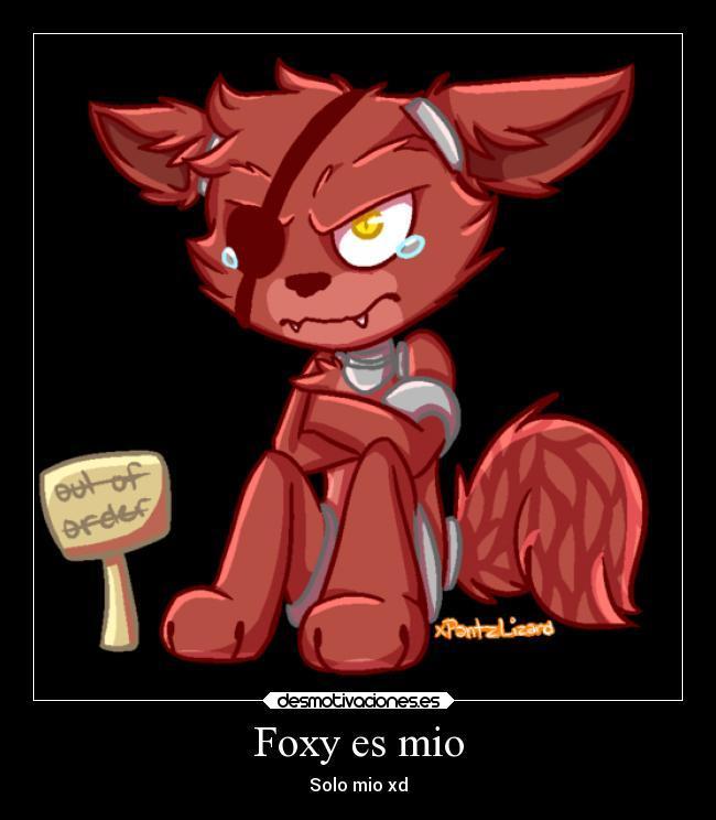 Foxy Es Mio Desmotivaciones