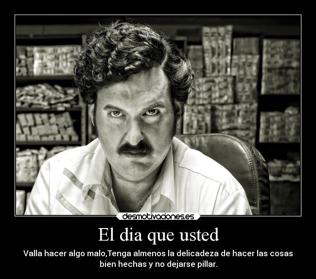 """Pablo Escobar: 20 frases para el bronce de """"El patrón del"""