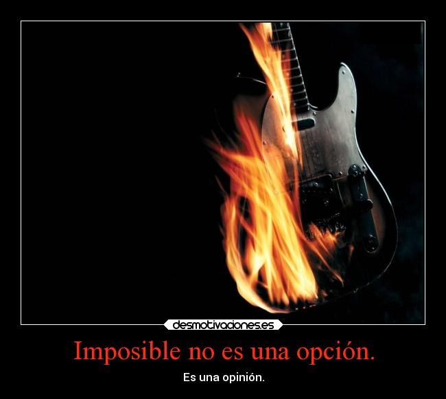 carteles imposible frases musica hmulberry guitarra reto imposibleisnothing opcion opinion onfire desmotivaciones