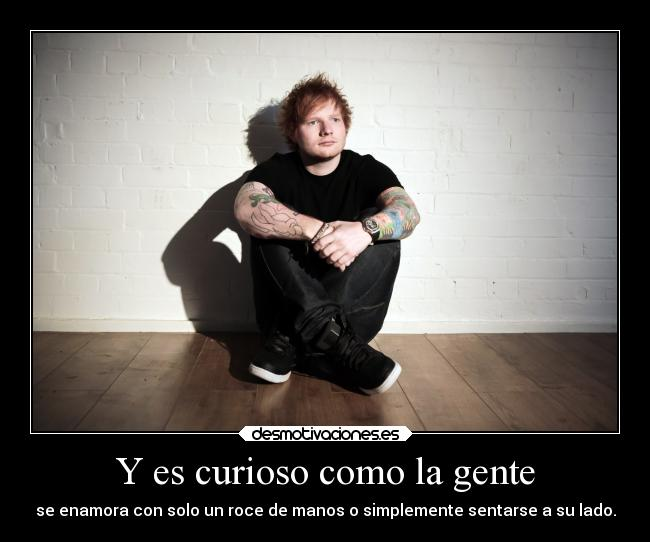 carteles amor desmotivaciones sheeran thinking out loud desmotivaciones