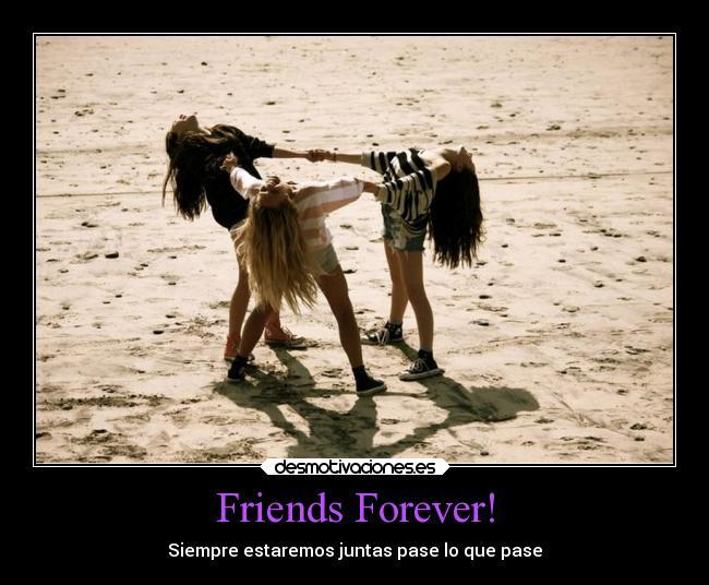 Friends Forever Desmotivaciones