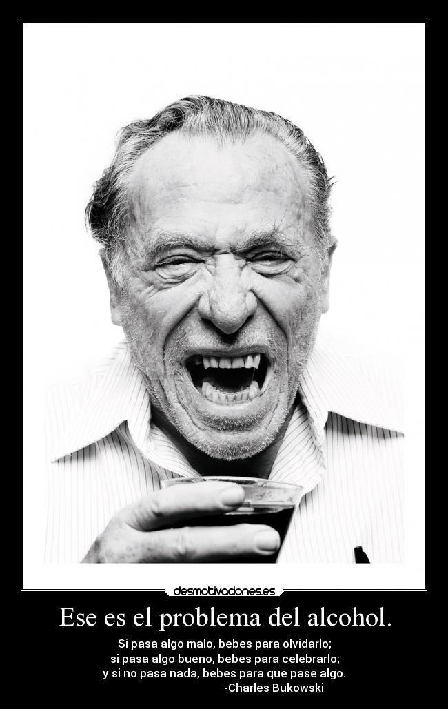 Imágenes Y Carteles De Bukowski Pag 2 Desmotivaciones