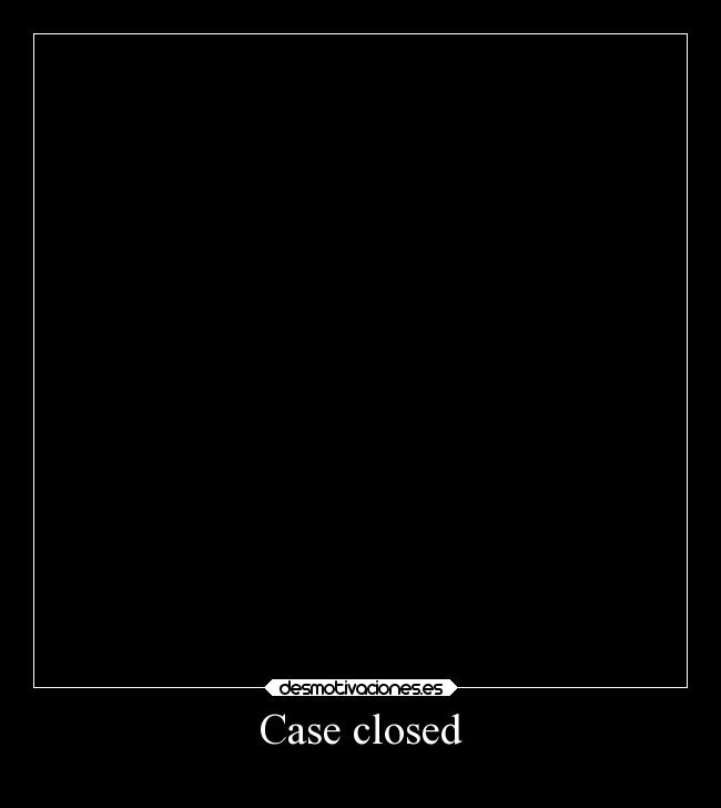 Case closed -