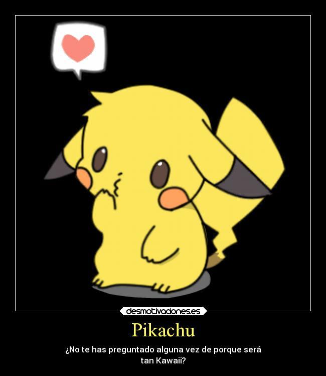 carteles vida que pikachu muy kawaii desmotivaciones