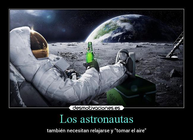 Los Astronautas Desmotivaciones